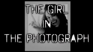 """The Girl In The Photograph"" Creepypasta"