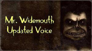 Mr Widemouth (Updated Voice)