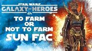 Star Wars Galaxy Of Heroes To Farm Or Not To Farm Sun Fac