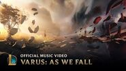 As We Fall Varus Music Video - League of Legends