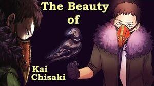 The Beauty of Kai Chisaki Overhaul