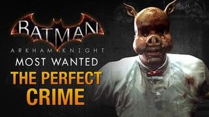 Batman Arkham Knight - The Perfect Crime (Professor Pyg)