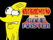 Taco Man the Game Master