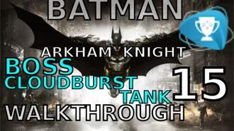 Batman Arkham Knight - The Cloudburst Tank (BOSS) - Walkthrough 15