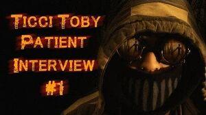 Ticci Toby Patient Interview 1