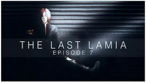 Episode 7 - Family The Last Lamia