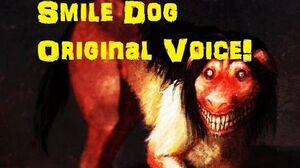 """Smile Dog"" Original Voice"