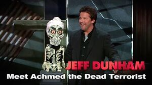 """Meet Achmed the Dead Terrorist"" Spark of Insanity JEFF DUNHAM"