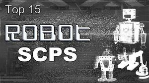 Top 15 Robot SCPS