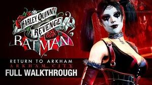 Batman Return to Arkham City - Harley Quinn's Revenge (Full Walkthrough)