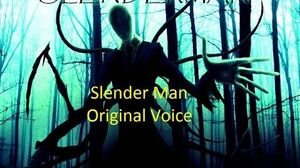 Slender Man Original Voice