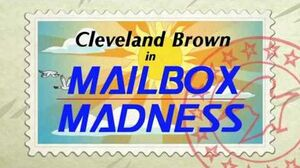 Cleveland Brown in Mailbox Madness