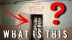 Investigating The Smile Room