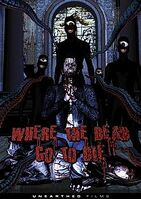 220px-Where the Dead Go to Die DVD Cover