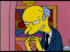 Mr. burns excellent