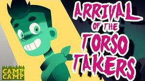 Season 3, Episode 13 - Arrival of the Torso Takers Camp Camp