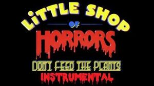 Finale-Don't feed the plants~Little shop of Horrors INSTRUMENTAL