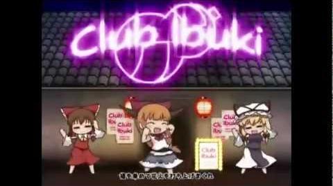 【Touhou】 Club Ibuki in Break All (Full)