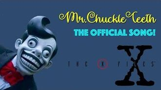 MR.CHUCKLE TEETH SONG! W JUMPSCARE! X-FILES S.11