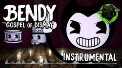 BENDY CHAPTER 2 SONG (GOSPEL OF DISMAY) INSTRUMENTAL - DAGames