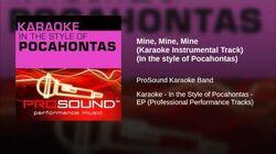 Mine, Mine, Mine (Karaoke Instrumental Track) (In the style of Pocahontas)