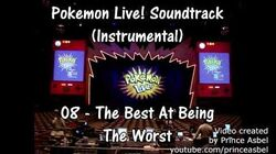 Pokémon Live! 08 The Best At Being The Worst Instrumental