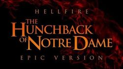 Hellfire - The Hunchback of Notre Dame Epic Version