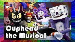 Cuphead the Musical (feat