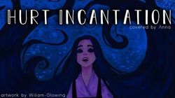 Hurt Incantation (Tangled) 【covered by Anna】 full ver.