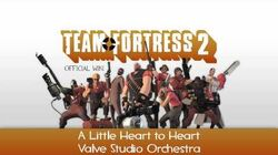 Team Fortress 2 Soundtrack A Little Heart to Heart