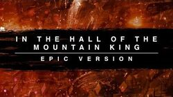 In The Hall Of The Mountain King Epic Trailer Version