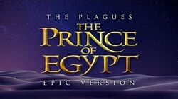 The Plagues - The Prince of Egypt EPIC VERSION