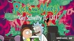 Rick and Morty - Get Schwifty (C-131)