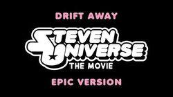 Steven Universe - Drift Away Epic Version