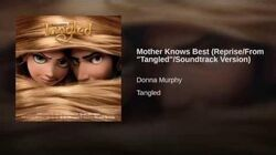 """Mother Knows Best (Reprise From """"Tangled"""" Soundtrack Version)"""