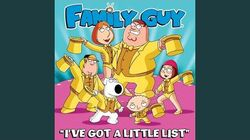 I've Got a Little List (From Family Guy)