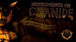 BENDY CHAPTER 3 SONG (INSTRUMENTS OF CYANIDE FT