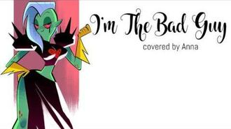 I'm The Bad Guy (Wander Over Yonder) 【Anna】