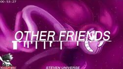 Steven Universe - Other Friends Remix Musicality Remix