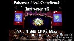 Pokémon Live! 02 It Will All Be Mine Instrumental
