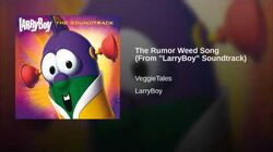 "The Rumor Weed Song (From ""LarryBoy"" Soundtrack)"