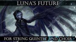 Daniel Ingram - Luna's Future (GhostXb Remix for String Quintet and Choir)