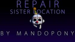 Repair ► Sister Location song by MandoPony