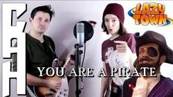 You Are A Pirate (Lazy Town) Rock Cover - Chris Allen Hess Featuring WTVCosplay