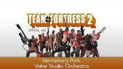 Team Fortress 2 Soundtrack Mercenary Park