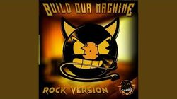 Build Our Machine (Rock Version)