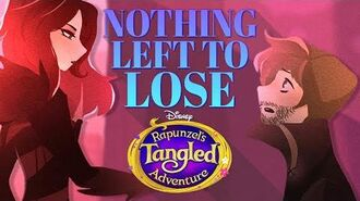 NOTHING LEFT TO LOSE Tangled The Series (Lyrics) - Caleb Hyles & Rebecca Parham