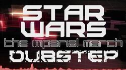 Star Wars -The Imperial March Dubstep Version by Saving City