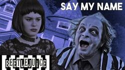 Say My Name Beetlejuice the Musical in Real Life