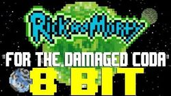 For The Damaged Coda (Evil Morty Theme) 8 Bit Tribute to Blonde Redhead & Rick and Morty